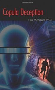 Copula Deception - Ph.D. Paul M. Valliant