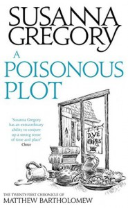 A Poisonous Plot: The Twenty First Chronicle of Matthew Bartholomew - Susanna Gregory