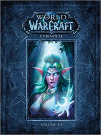 World of Warcraft Chronicle Volume 3 - BLIZZARD ENTERTAINMENT