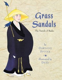 Grass Sandals: The Travels of Basho - Dawnine Spivak, Demi