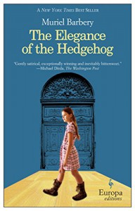 The Elegance of the Hedgehog - Muriel Barbery