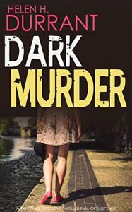 DARK MURDER a gripping detective thriller full of suspense - HELEN H. DURRANT