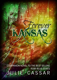 Forever Kansas (The Ruby Blue Series Book 5) - Julie Cassar