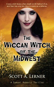 The Wiccan Witch of the Midwest (A Samuel Roberts Thriller Book 4) - Scott A. Lerner