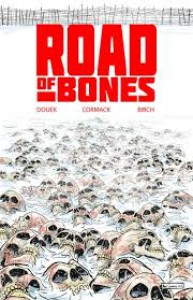 Road of Bones - Alex Cormack, Rich Douek