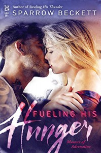 Fueling His Hunger (Masters of Adrenaline) - Sparrow Beckett