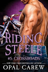 Riding Steele #5: Crossroads (Ready to Ride) - Opal Carew