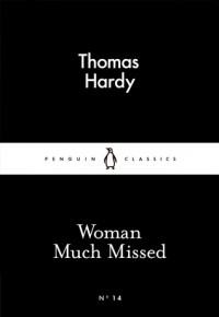 Woman Much Missed (Little Black Classics #14) - Thomas Hardy