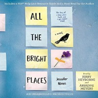 All the Bright Places - Jennifer Niven, Ariadne Meyers, Kirby Heyborne