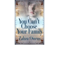 You Can't Choose Your Family - Zahra Owens