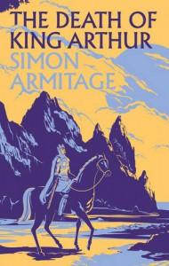 The Death of King Arthur - Unknown, Simon Armitage