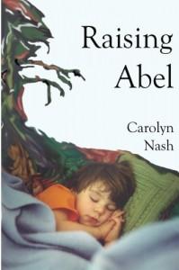 Raising Abel - Carolyn Nash