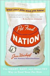 Pet Food Nation: The Smart, Easy, and Healthy Way to Feed Your Pet Now - Joan Weiskopf
