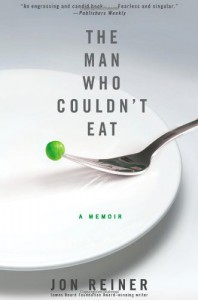 The Man Who Couldn't Eat - Jon Reiner