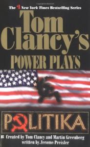 Politika (Tom Clancy's Power Plays, #1) - Tom Clancy, Jerome Preisler, Martin H. Greenberg