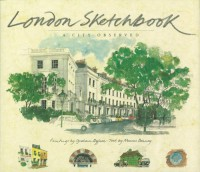 London Sketchbook: A City Observed - Marcus Binney, Graham Byfield