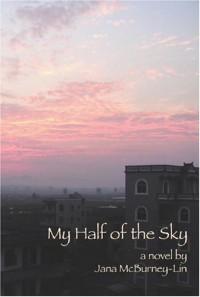 My Half of the Sky - Jana McBurney-Lin