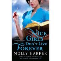 Nice Girls Don't Live Forever (Jane Jameson, #3) - Molly Harper