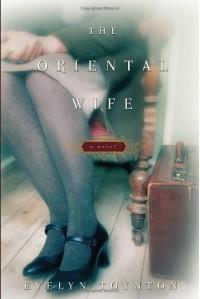 The Oriental Wife - Evelyn Toynton