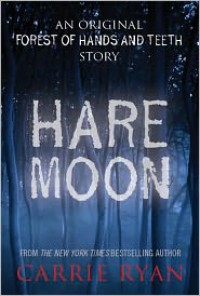 Hare Moon - Carrie Ryan