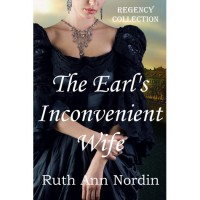 The Earl's Inconvenient Wife (Regency Collection, #1) - Ruth Ann Nordin