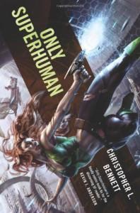 Only Superhuman - Christopher L. Bennett