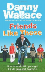 Friends Like These - Danny Wallace