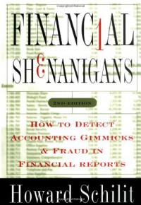 Financial Shenanigans: How to Detect Accounting Gimmicks & Fraud in Financial Reports - Howard M. Schilit