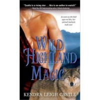 Wild Highland Magic (The MacInnes Werewolves Trilogy, #3) - Kendra Leigh Castle