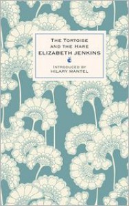 The Tortoise and the Hare - Elizabeth Jenkins,  Hilary Mantel (Introduction)