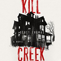 Kill Creek - Scott Thomas, Bernard Setaro Clark
