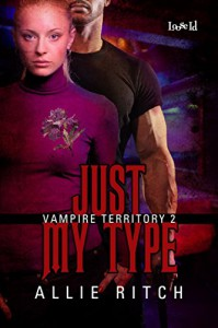 Just My Type (Vampire Territory Book 2) - Allie Ritch