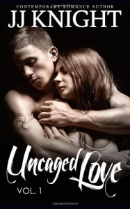 Uncaged Love #1 (Volume 1) - JJ Knight