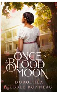 Once In A Blood Moon - Dorothea Hubble Bonneau