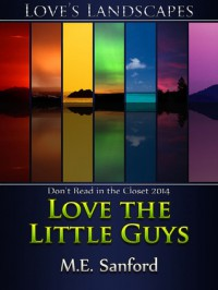 Love the Little Guys - M.E. Sanford