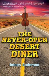 The Never-Open Desert Diner - James Anderson