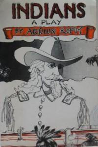 Indians - Arthur Kopit