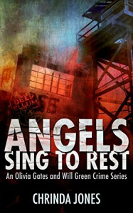 Angels Sing to Rest (an Olivia Gates and Will Green crime series Book 2) - Chrinda Jones