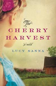 The Cherry Harvest: A Novel - Lucy Sanna