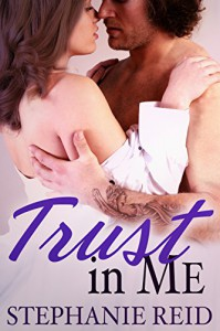 Trust in Me (Protector Series Book 2) - Stephanie Reid