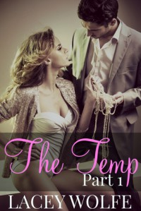 The Temp - Part 1 (Temp Series) - Lacey Wolfe