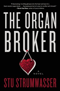 The Organ Broker: A Novel - Stu Strumwasser