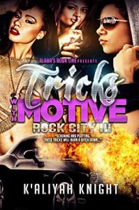 Tricks With Motive: Rock City - K'Aliyah Knight