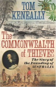 The Commonwealth of Thieves: The Story of the Founding of Australia - Thomas Keneally