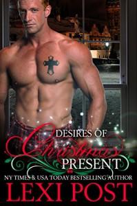 Desires of Christmas Present (A Christmas Carol Book 2) - Lexi Post