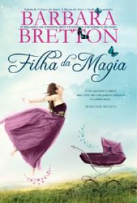 Filha da Magia  - Barbara Bretton