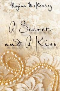A Secret and A Kiss (Western Dreams) (Volume 1) - Regina McKinley