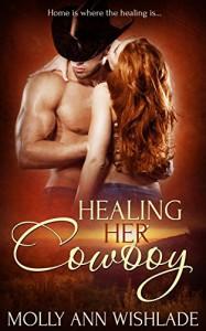 Healing Her Cowboy - Molly Ann Wishlade