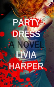 Party Dress (Greta Bell Psychological Thriller Book 2) - Livia Harper