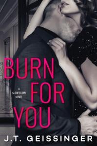 Burn for You - J.T. Geissinger